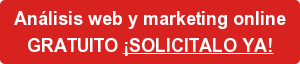 Análisis web y marketing online GRATUITO ¡SOLICITALO YA!